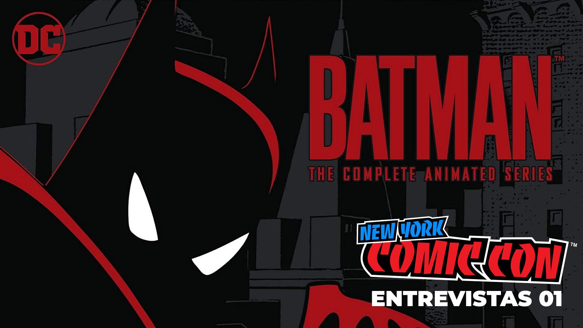 NYCC2018 – Batman: La Serie Animada (Entrevista 01)