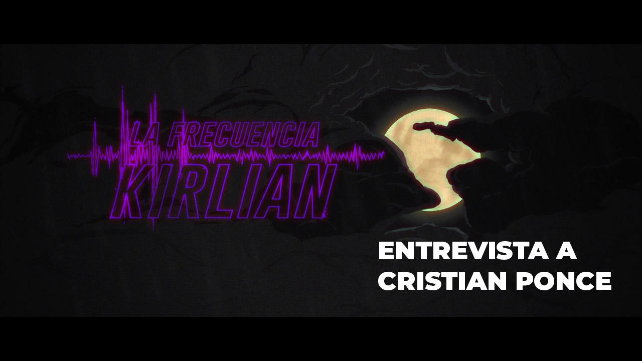 Entrevista a Cristian Ponce – Codirector de La Frecuencia Kirlian