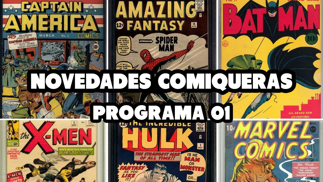 """""""Novedades Comiqueras"""", programa 01"""