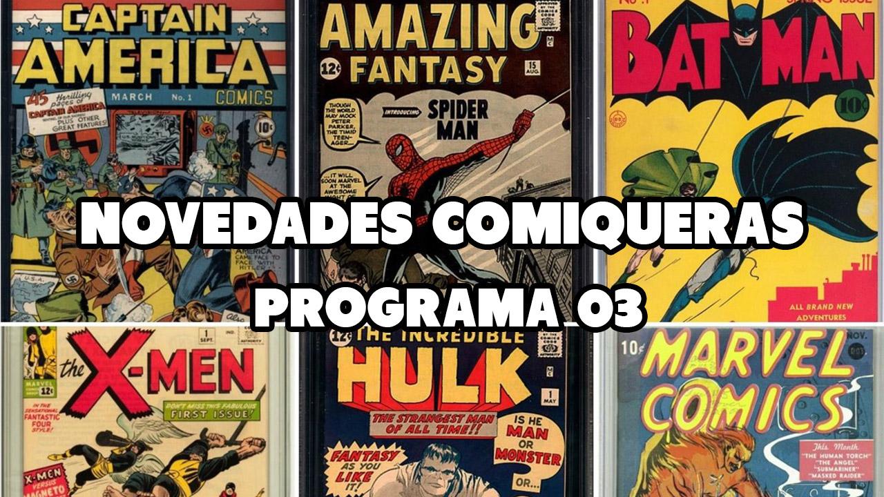 """""""Novedades Comiqueras"""", programa 03"""
