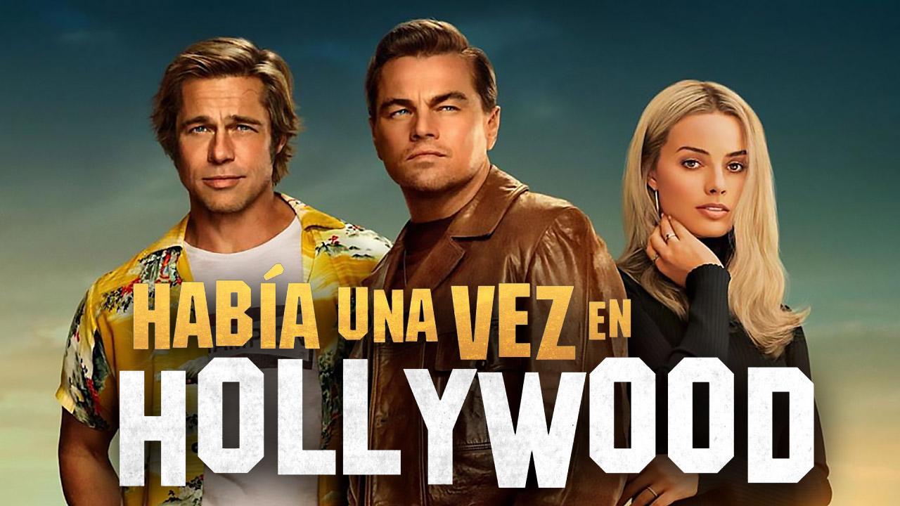 Había una vez en Hollywood: amor por la edad dorada del cine