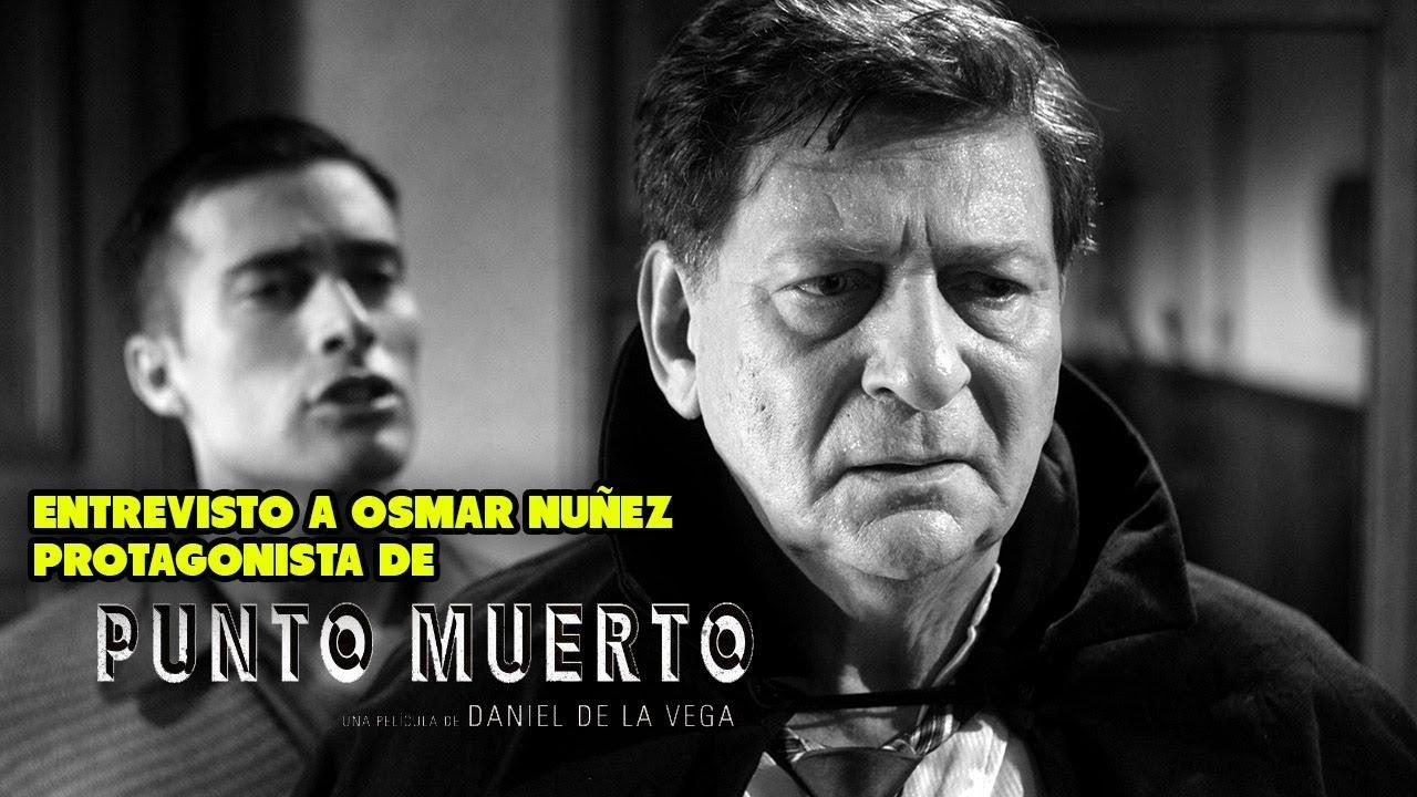 Punto Muerto: Entrevisto a Osmar Nuñez, su protagonista