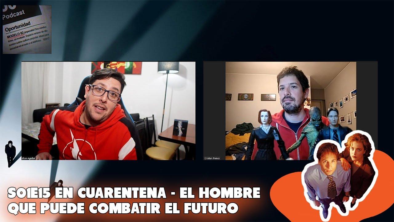 Modelo 82 en cuarentena – S01E15 – El hombre que puede combatir el futuro (Fight The Future)